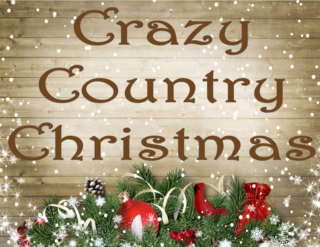 Christmas For All Ages.Crazy Country Christmas Featuring Christmas In Dixie A Fun